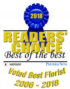 Voted best florist 2006 to 2018. Pretoria News readers choice